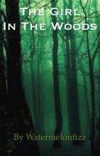 The girl in the woods (book 1) by watermelonfizz