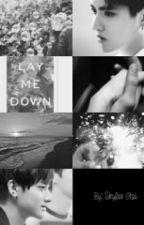 Lay Me Down by SkylarOtsu