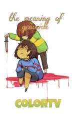 The Meaning of Genocide :: Undertale by singingfoxy_