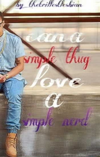 can a simple thug love a simple nerd(studxstud)