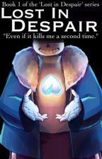 Lost in Despair (Lonely!Sans x Mute!Reader) by GamerQueen2002