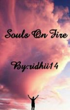 Souls On Fire #Wattys2016 by ridhii14