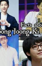 Facts About Song Joong Ki by arianneeeyyyyy