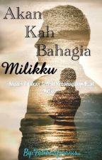 Akan Kah Bahagia Milikku [COMPLETED] by Fatihahfiranis_
