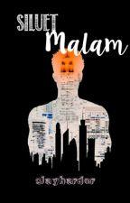 Siluet Malam [Oneshoot] by plasticky