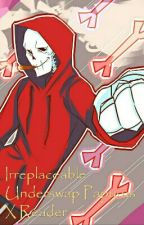 Irreplaceable Underswap Papyrus X Reader by -Manda_Panda-