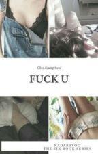 Fuck U (Seungcheol FF) - 19+ by Nadarayoo