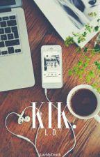 KIK* L.|D.   by luvmydeath
