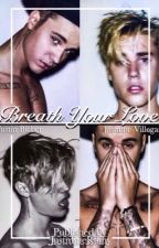 Breathe Your Love {J.B & J.V} by JustmineRainy