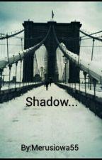 Shadow...  by Merusiowa55