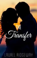 The Transfer (#Wattys2016) by laurel_ridgeway