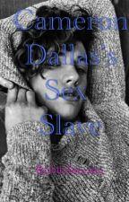 Cameron Dallas's Sex Slave by bitchincam