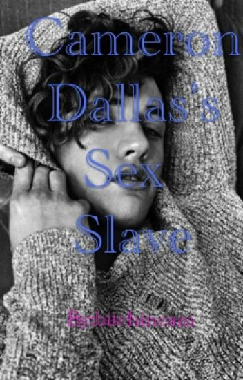 Cameron Dallas's Sex Slave