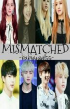 Mismatched [Completed] #WATTYS2017 by Babyygalss