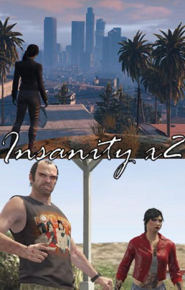 Insanity x2 (A Trevor Philips Story)