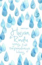 Hujan & Rindu yang Tak Sepenuhnya Hilang by nona-hujan