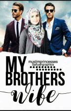 My Brother's Wife by Muslimprincesses