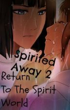 Spirited Away : Return To The Spirit World by DeathByChainsAndCoal