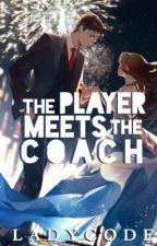 The Player Meets The Coach by LadyCode