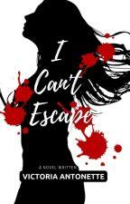 I Can't Escape (R-18) by VictoriaAntonette