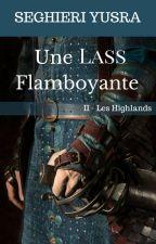 Les Highlands, Tome 2: Une Lass Flamboyante by Portgas-D-Feath