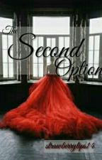 The Second Option by strawberrylips14