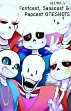 FontCest OneShots {Undertale FanFiction} by KEEMA_V