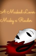 Masky x Reader by LoverCreepypasta