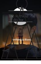 """""""The Ruthless Doctor"""" by Yajnna20"""