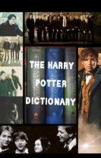 The Harry Potter dictionary  by Eva-Potter-Schuyler