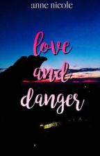 Love And Danger by MissPopular_143