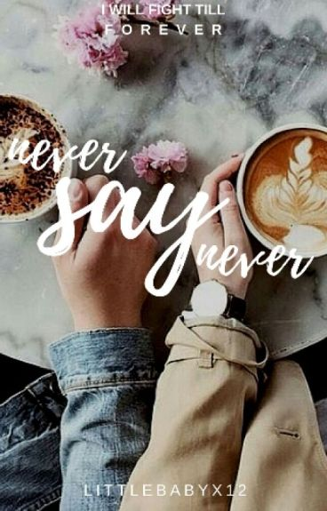 Never Say Never.