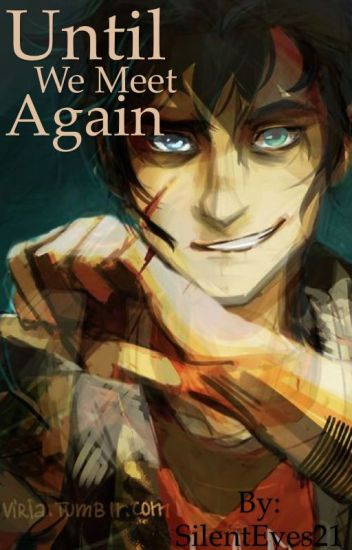 Until We Meet Again (A Percy Jackson Chaos Story)