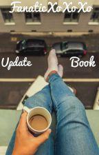 FanaticXoXoXo Update Book by fanaticxoxoxo