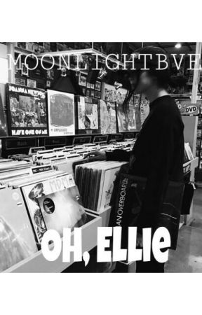 Oh, Ellie [WOLNO PISANE] by moonlightbve