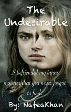 The Undesirable by NafeaKhan