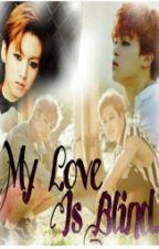 My Love Is Blind (Jikook - BTS) by Lorak_ARMY