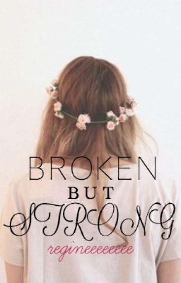 Broken But Strong