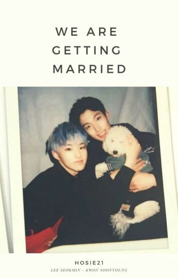 We're Getting Married! (Soonseok/Seoksoon)