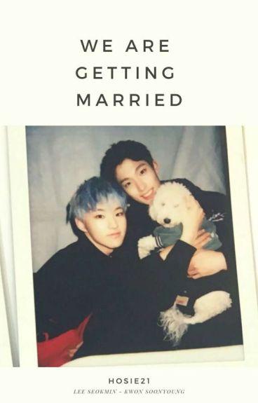 We're Getting Married! (Soonseok/Seoksoon)