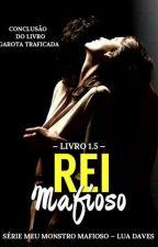 Rei Mafioso - Série meu monstro mafioso - Livro 1.5 by LuaDaves