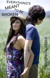 Everything's meant to be broken (Watty Awards 2013 Entry) by EmoPrincess69