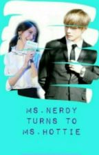 Ms.Nerdy Turns To Ms.Hottie by angelramos2468