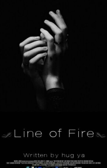 Line of Fire | Ziall ✔