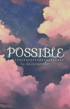 Possible || pcy by fadilachoirunis