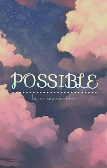 Possible || pcy
