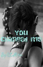 Вы Изменили Меня(+18) by EL_Mirr