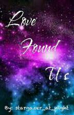 Love Found Us [On Going] by stargazer_at_night