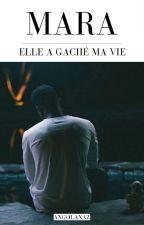 MARA : « Elle a gâché ma vie » by _Neegritaa
