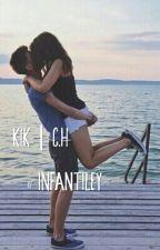 kik | C.H by infantiley